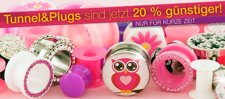 Tunnel & Plugs 20 % g�nstiger